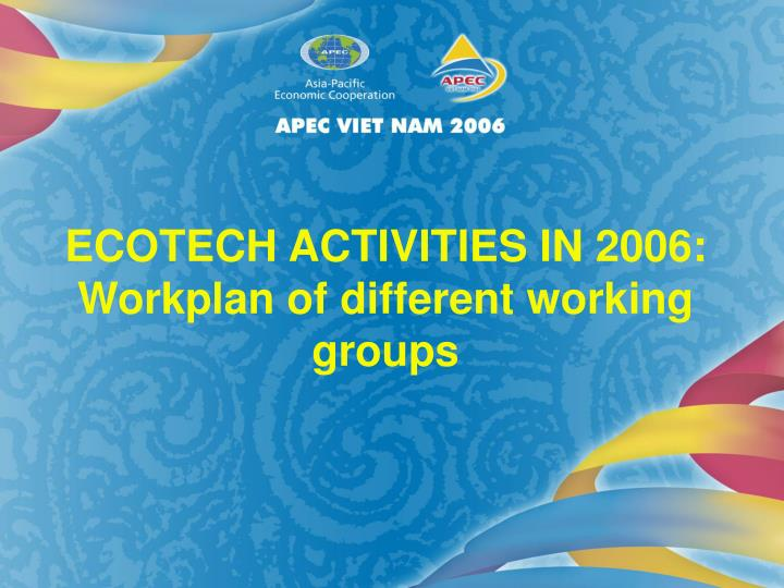 ECOTECH ACTIVITIES IN 2006: