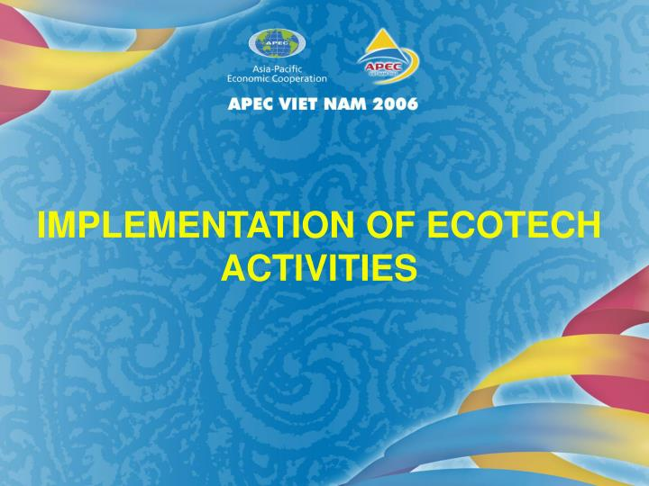 IMPLEMENTATION OF ECOTECH ACTIVITIES