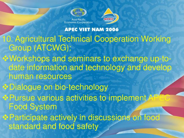 10. Agricultural Technical Cooperation Working Group (ATCWG):