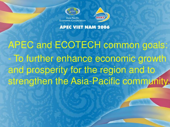 APEC and ECOTECH common goals: