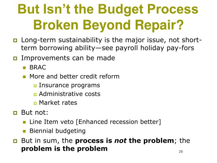 But Isn't the Budget Process Broken Beyond Repair?