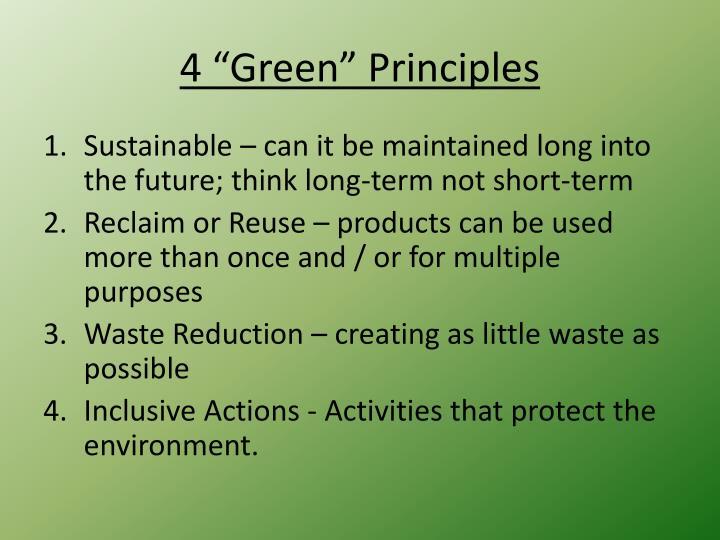 "4 ""Green"" Principles"
