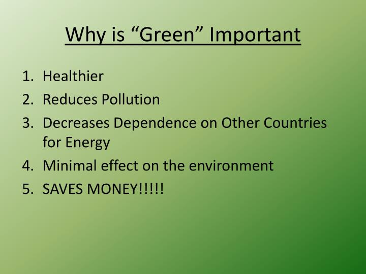 "Why is ""Green"" Important"