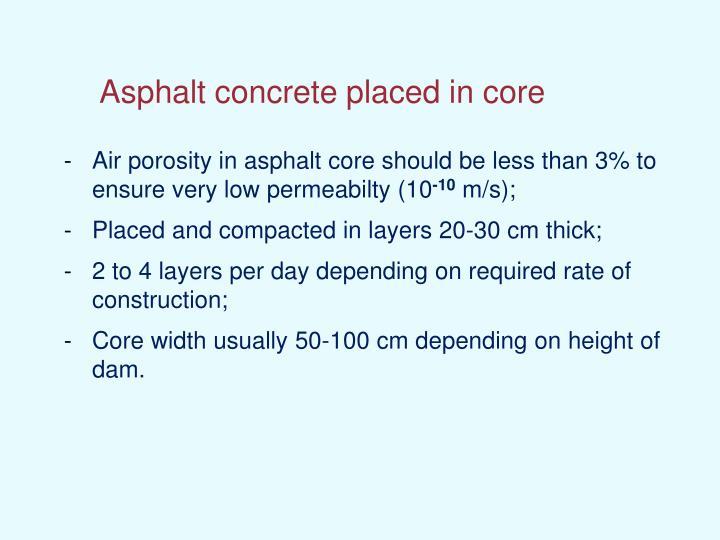 Asphalt concrete placed in core