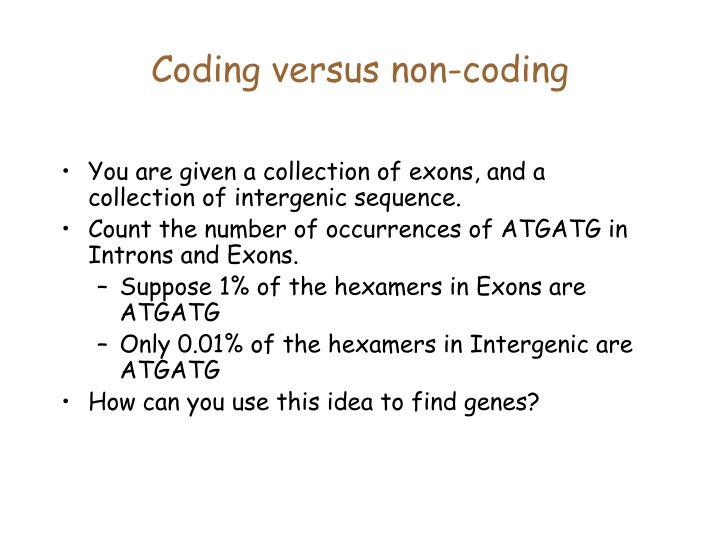 Coding versus non-coding
