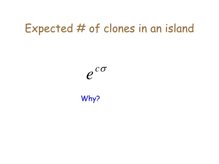 Expected # of clones in an island
