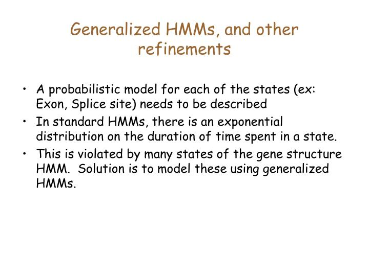 Generalized HMMs, and other refinements