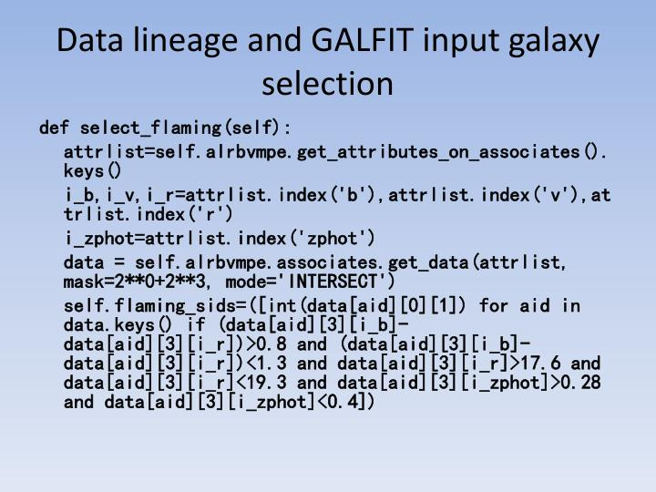 Data lineage and GALFIT input galaxy selection