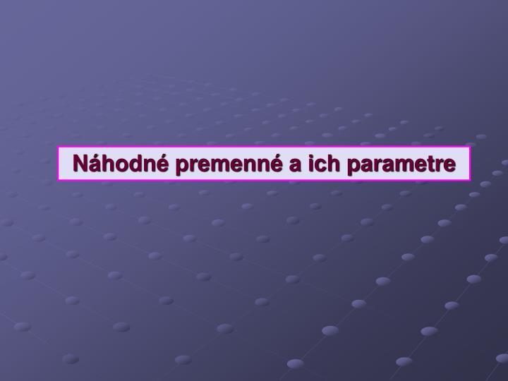 Náhodné premenné a ich parametre