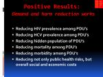 positive results demand and harm reduction works