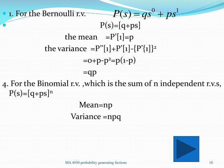 1. For the Bernoulli r.v.