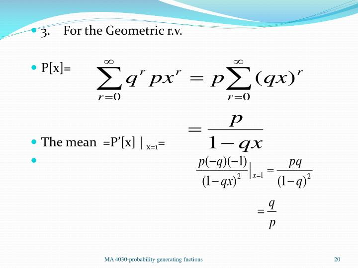 3.    For the Geometric r.v.
