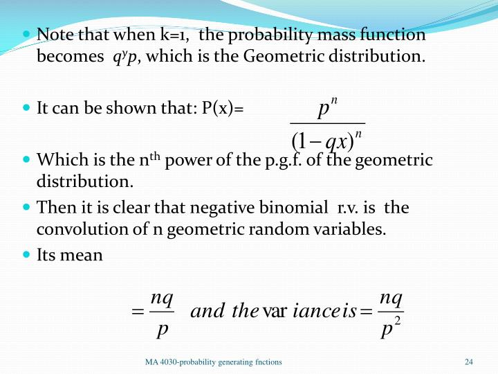 Note that when k=1,  the probability mass function  becomes
