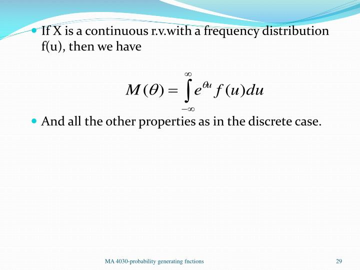 If X is a continuous r.v.with a frequency distribution f(u), then we have