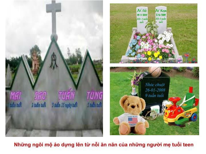 Những ngôi mộ ảo dựng lên từ nỗi ăn năn của những người mẹ tuổi teen