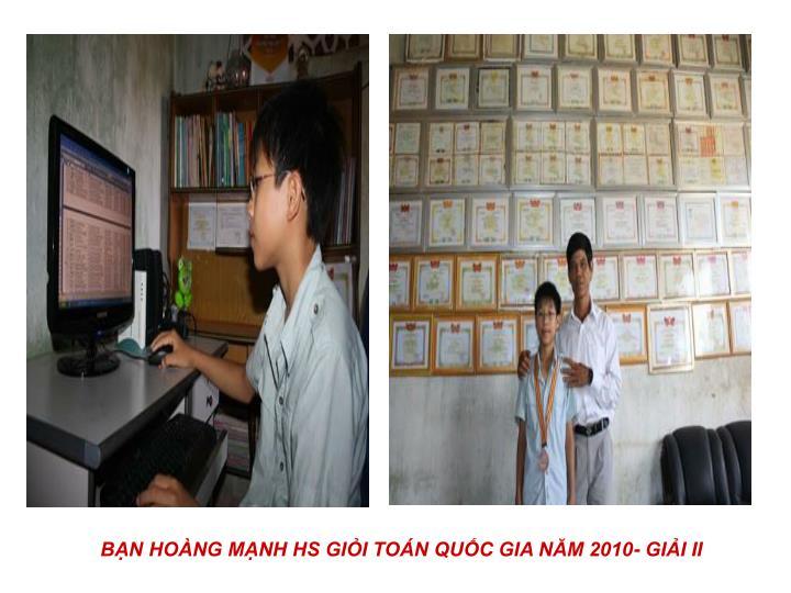 BẠN HOÀNG MẠNH HS GIỎI TOÁN QUỐC GIA NĂM 2010- GIẢI II
