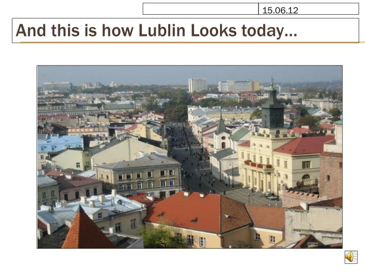 And this is how Lublin Looks today…