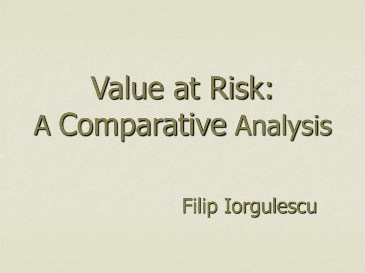Value at risk a comparative analysis