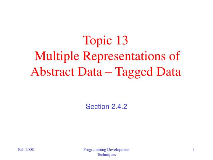 Topic 13 multiple representations of abstract data tagged data