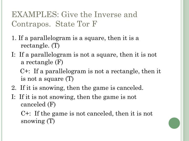 EXAMPLES: Give the Inverse and Contrapos.  State Tor F