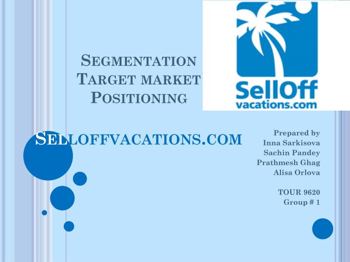 Segmentation target market positioning sel loffvacations com