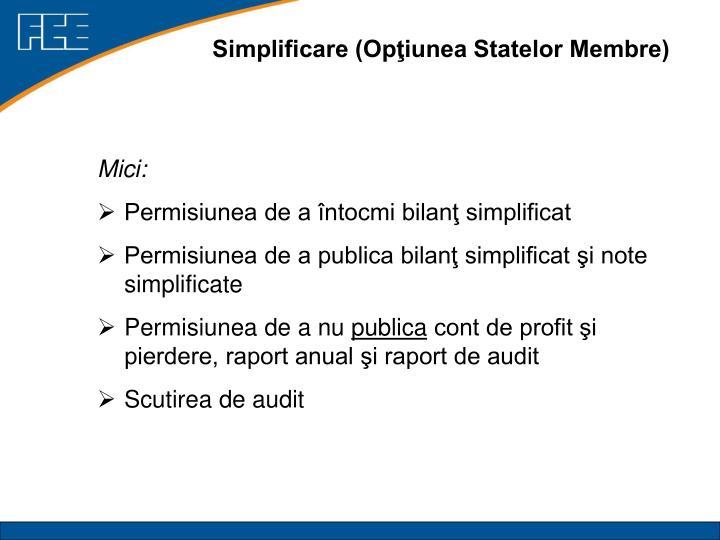Simplificare (Opţiunea Statelor Membre)