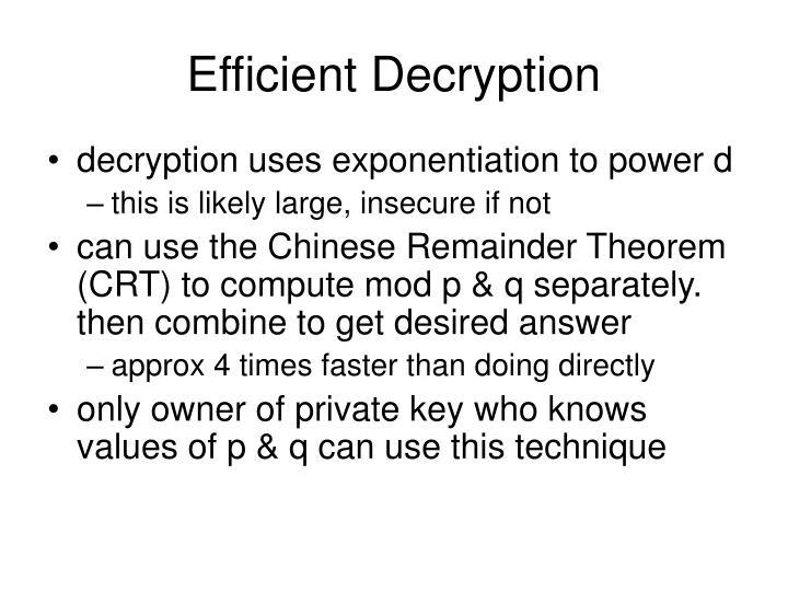 Efficient Decryption