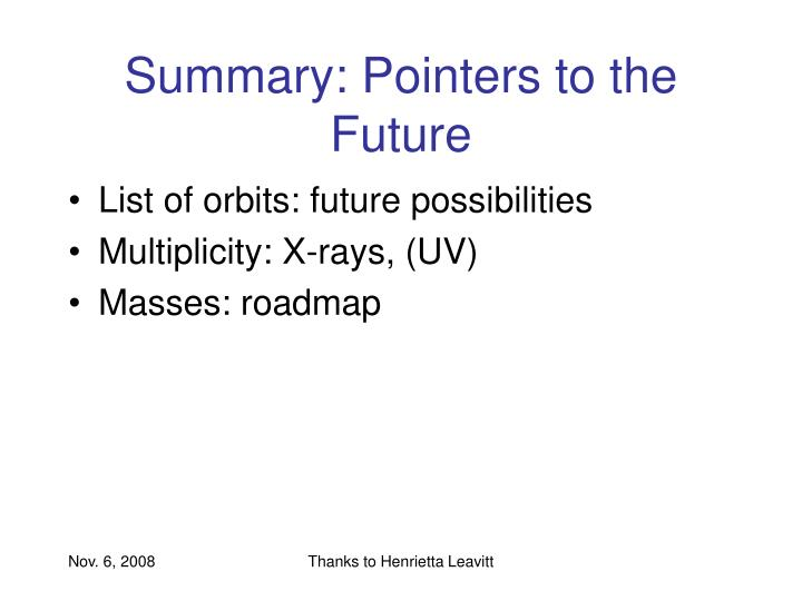 Summary: Pointers to the Future