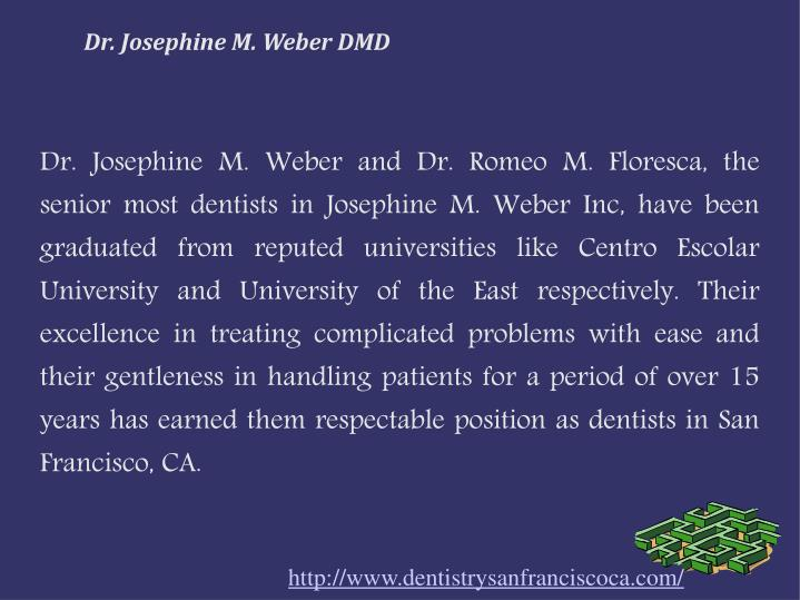 Dr. Josephine M. Weber DMD