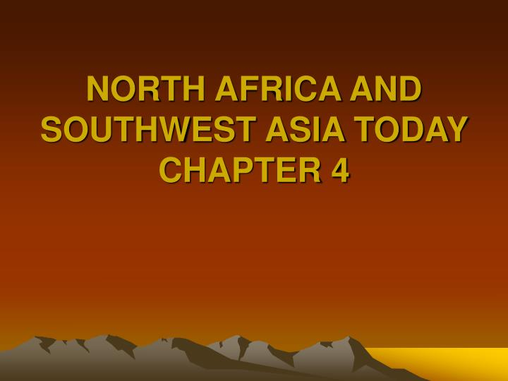 North africa and southwest asia today chapter 4