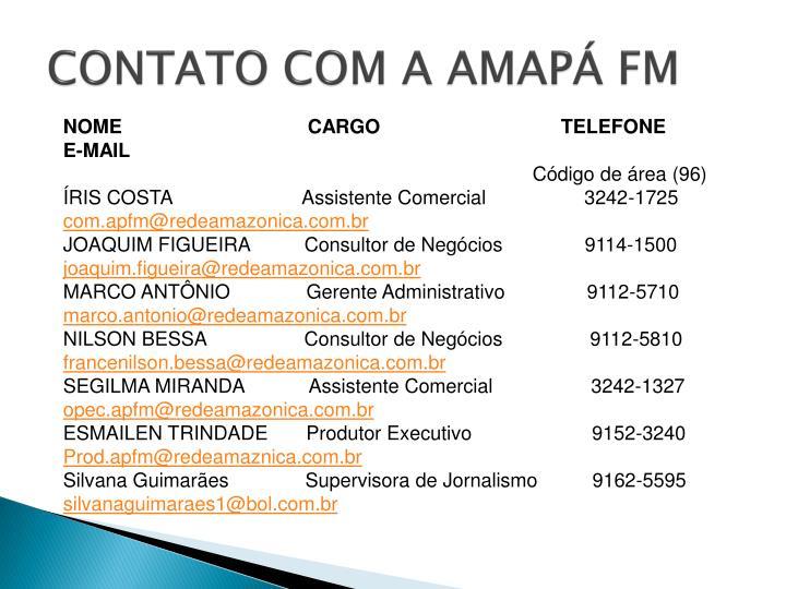 CONTATO COM A AMAPÁ FM
