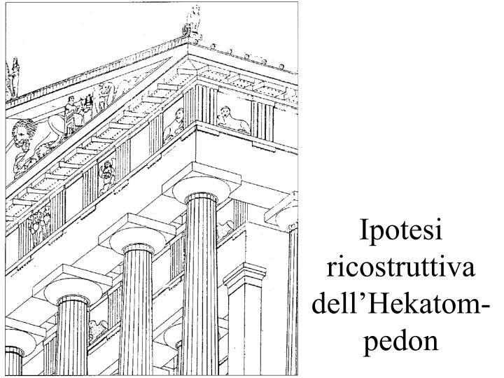 Ipotesi ricostruttiva dell'Hekatom-pedon