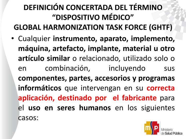 "DEFINICIÓN CONCERTADA DEL TÉRMINO ""DISPOSITIVO MÉDICO""                               GLOBAL HARMONIZATION TASK FORCE (GHTF)"