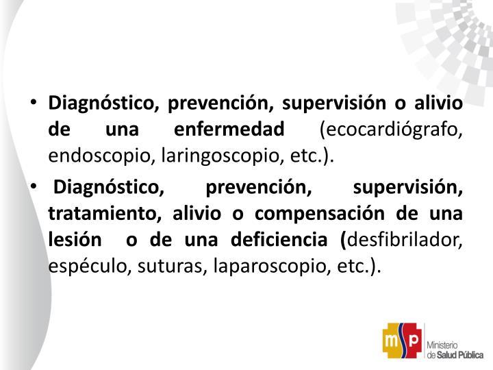 Diagnóstico, prevención, supervisión o alivio de una enfermedad