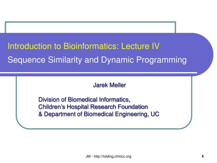 Introduction to Bioinformatics: Lecture IV