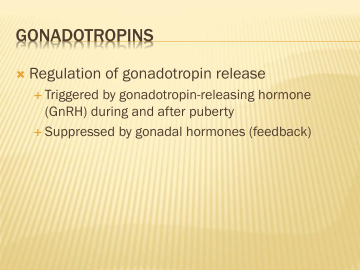 Regulation of gonadotropin release