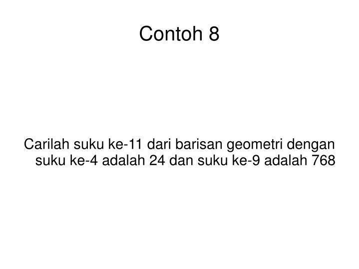 Carilah suku ke-11 dari barisan geometri dengan suku ke-4 adalah 24 dan suku ke-9 adalah 768