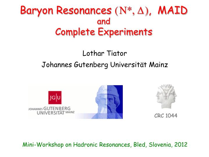 Baryon resonances n d maid and complete experiments
