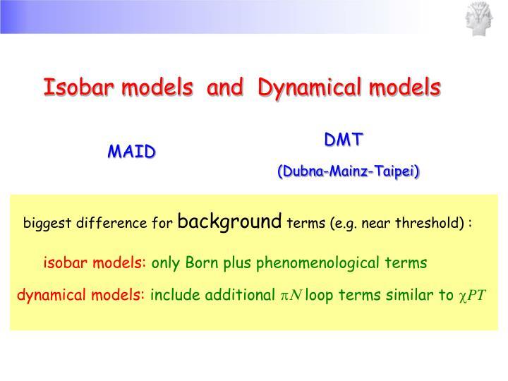 Isobar models  and  Dynamical models