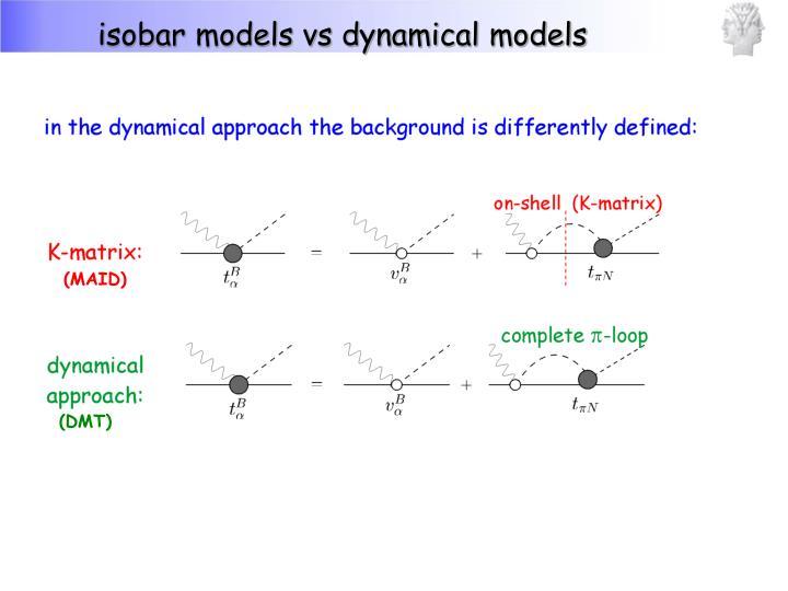 isobar models vs dynamical models