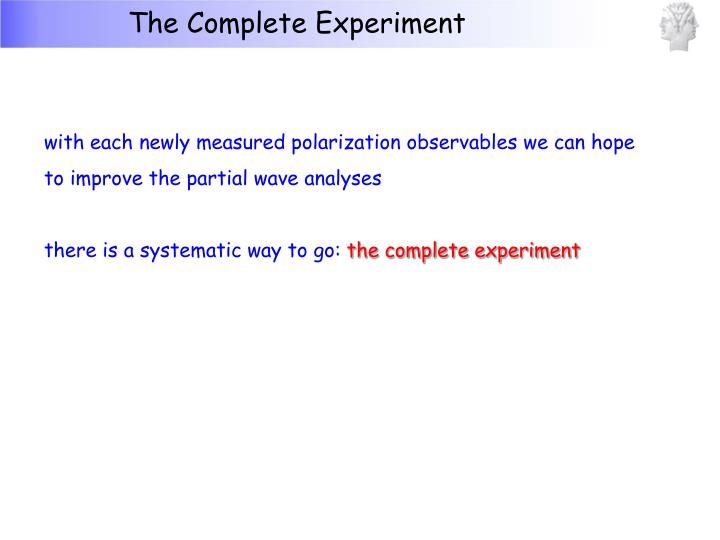The Complete Experiment