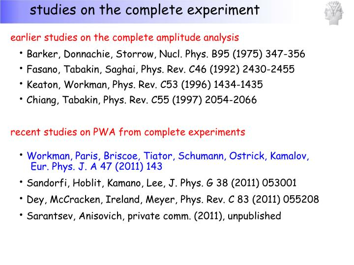 studies on the complete experiment