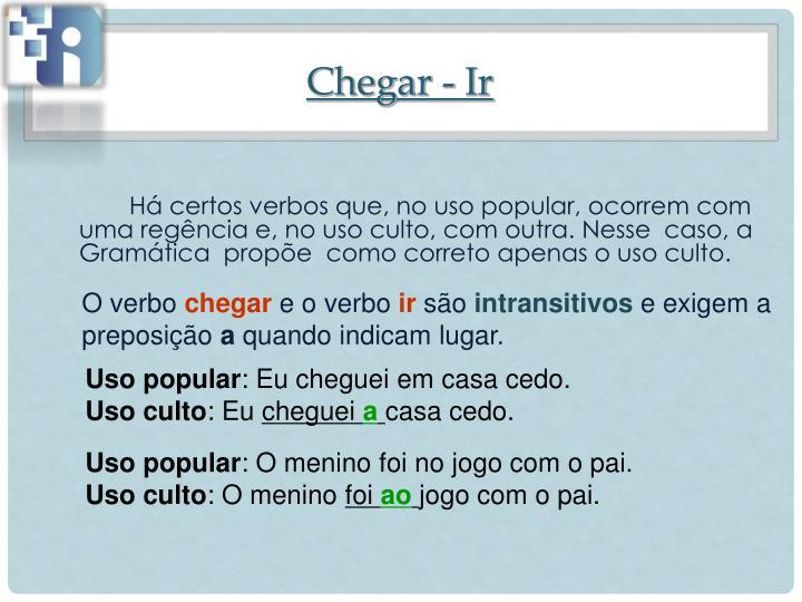 Chegar - Ir