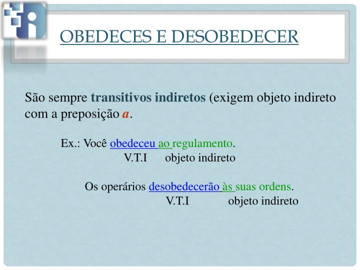 OBEDECES E DESOBEDECER