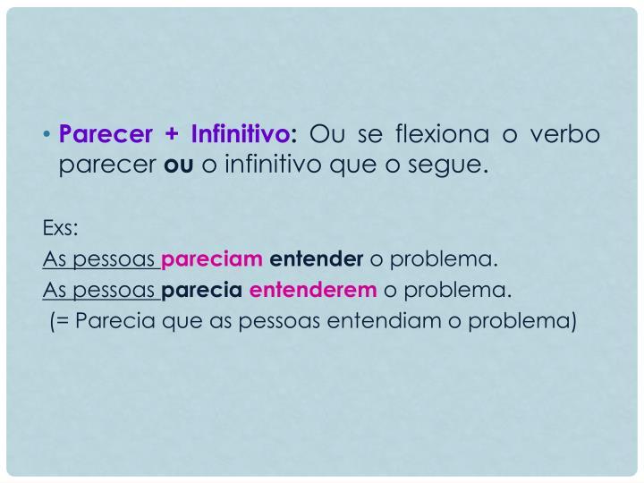 Parecer + Infinitivo