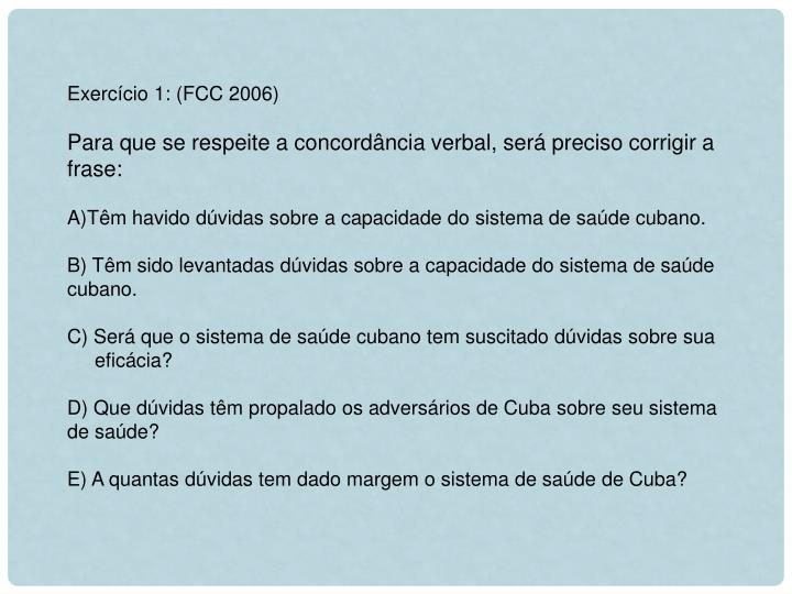 Exercício 1: (FCC 2006)