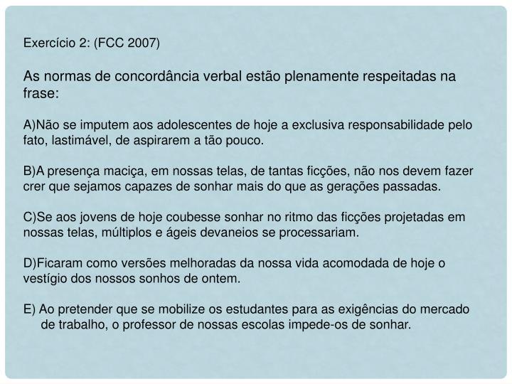 Exercício 2: (FCC 2007)