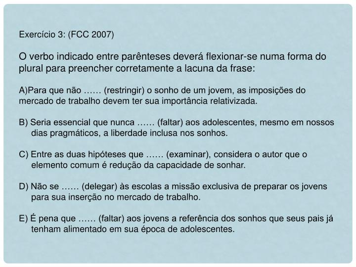 Exercício 3: (FCC 2007)