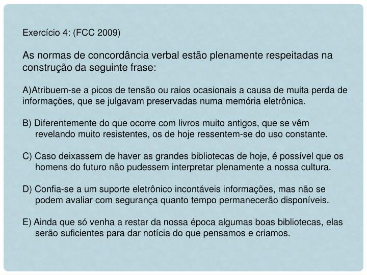Exercício 4: (FCC 2009)