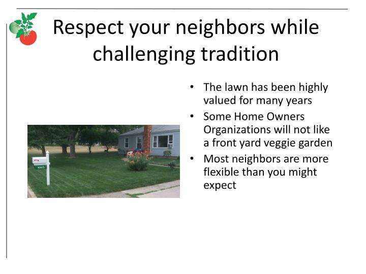 Respect your neighbors while challenging tradition